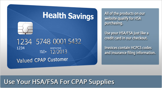 Use your HSA/FSA account for CPAP Supplies!